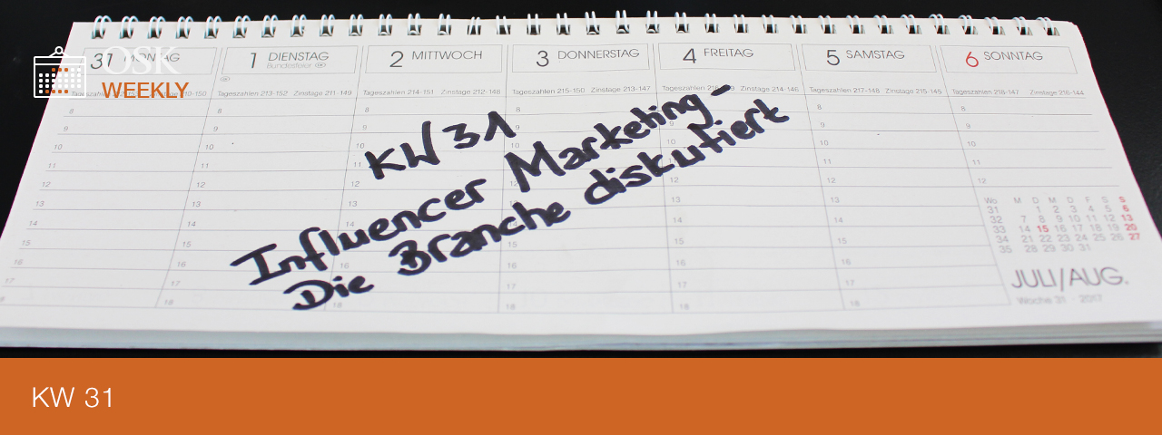 OSK Weekly KW31 Titel - Influencer Marketing