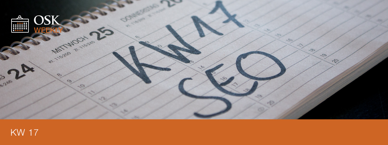 osk-weekly-kw17-overview-seo-trends