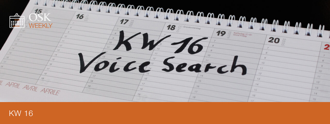 OSK Weekly KW 16 - Voice Commerce